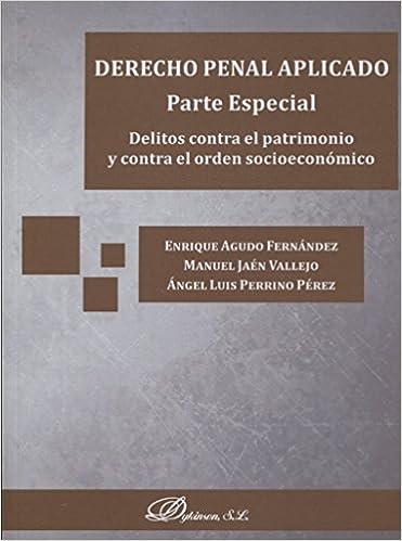 Descargar PDF Gratis Derecho Penal Aplicado. Parte Especial. Delitos Contra El Patrimonio Y Contra El Orden Socioeconómico