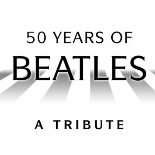 50 Years of Beatles - A Tribute
