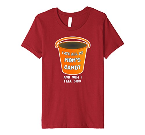 Kids I Ate All My Mom's Candy Tshirt Now I Feel Sick 10 Cranberry