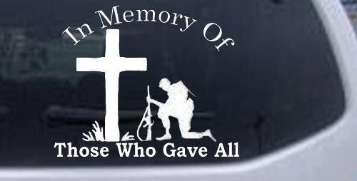 In Memory Of Those Who Gave All Military Car Window Wall Laptop Decal Sticker -- White 6in X 7.3in ()