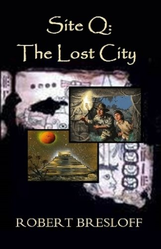 Site Q: The Lost City (The Mayan Adventures Book 2)
