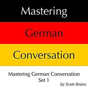 Mastering German Conversation Set 1 Hörbuch