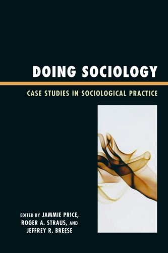Doing Sociology: Case Studies in Sociological Practice