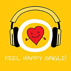 Feel Happy Single! Glücklicher Single sein mit Hypnose