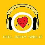 Feel Happy Single! Happily Single by Hypnosis: Learn how to be happy single! | Kim Fleckenstein