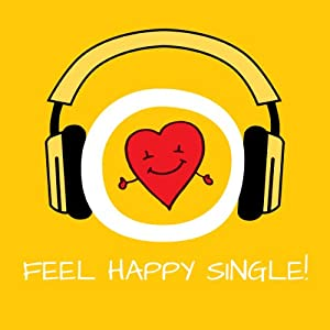 Feel Happy Single! Happily Single by Hypnosis Audiobook