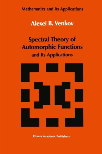 Spectral Theory of Automorphic Functions: and Its Applications (Mathematics and its Applications)