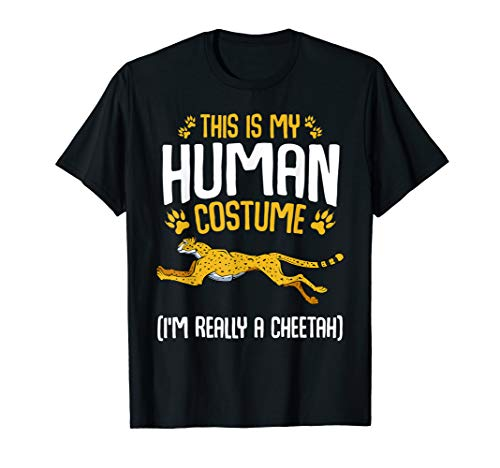 This Is My Human Costume Im Really A Cheetah Funny T-shirt -