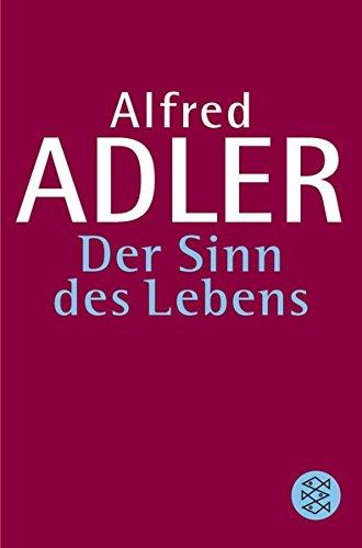 Der Sinn des Lebens (Alfred Adler, Werkausgabe (Taschenbuchausgabe))