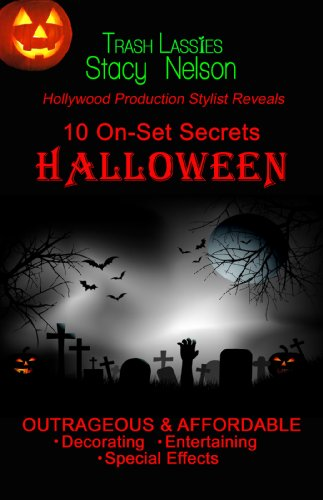 (10 On-Set Secrets HALLOWEEN Outrageous & Affordable Decorating, Entertaining, Special)
