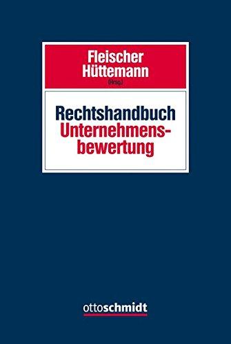 Rechtshandbuch Unternehmensbewertung Gebundenes Buch – 16. Dezember 2014 Verlag Dr. Otto Schmidt 3504455608 Handels- und Wirtschaftsrecht Arbeitsrecht