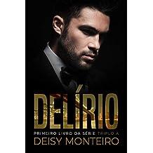 DELÍRIO (TRIPLO A Livro 1)