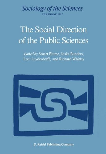 The Social Direction of the Public Sciences: Causes and Consequences of Co-operation between Scientists and Non-scientific Groups (Sociology - Stuart Blume; Joske Bunders; Loet Leydesdorff; Richard P. Whitley