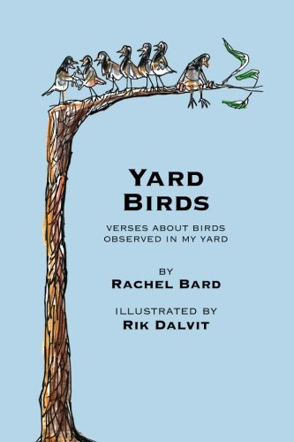 Yard Birds: Verses about birds observed in my yard