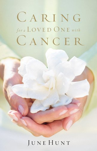 Caring for a loved one with cancer kindle edition by june hunt caring for a loved one with cancer by hunt june fandeluxe Image collections