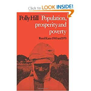 Population, Prosperity and Poverty: Rural Kano, 1900 and 1970 Polly Hill