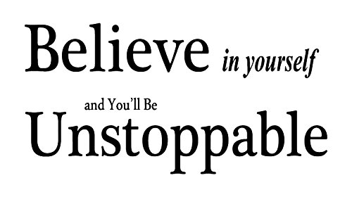(Believe In Yourself And You'll Be Unstoppable quote Wall Decal is a Vinyl Decal Displaying a motivational quote which is a reminder of a reason to believe in YOU. - BLACK)