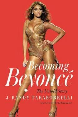 J. Randy Taraborrelli: Becoming Beyonce : The Untold Story (Hardcover); 2015 Edition (Cookies Living Country Christmas)