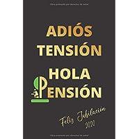 ADIÓS TENSIÓN, HOLA PENSIÓN: CUADERNO LINEADO   DIARIO, CUADERNO DE NOTAS, APUNTES O AGENDA   REGALO ORIGINAL Y…