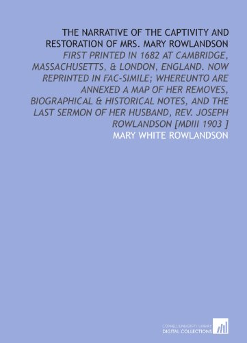 the first captivity narrative In from a narrative of the captivity and restoration of mrs mary rowlandson by mary rowlandson, the use of first person narrative helped me feel like i was there in.