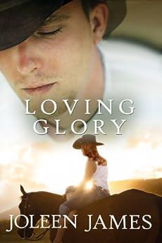 Loving Glory by [James, Joleen]