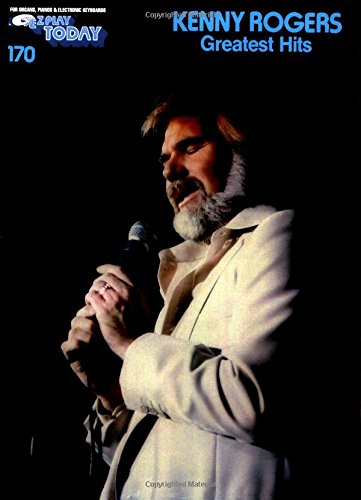 Kenny Rogers Greatest Hits: E-Z Play Today Volume (His Song Sheet Music)
