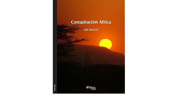 Amazon.com: Conspiración África (Spanish Edition) eBook: Edd Hurivré: Kindle Store
