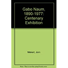 Gabo Naum, 1890-1977: Centenary Exhibition