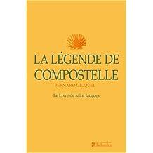 Légende de Compostelle (La): Grand livre de saint Jacques (Le)