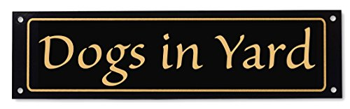 Fence Sign - Dogs in Yard Sign - Classy Look, Durable Steel, Gloss Black (Other Colors Available)