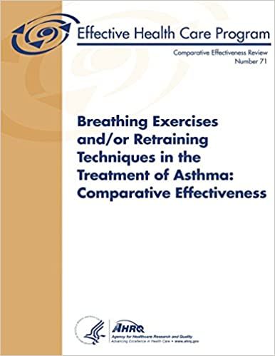 Book Breathing Exercises and/or Retraining Techniques in the Treatment of Asthma: Comparative Effectiveness: Comparative Effectiveness Review Number 71