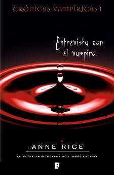 Entrevista con el vampiro (Crónicas Vampíricas 1): Crónicas Vampíricas I de [Rice, Anne]