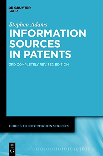 INFORMATION SOURCES IN PATENTS  3. ED. GIS (Guides to Information Sources) by Walter de Gruyter Inc.