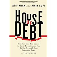 House of Debt – How They (and You) Caused the Great Recession, and How We Can Prevent It from Happening Again