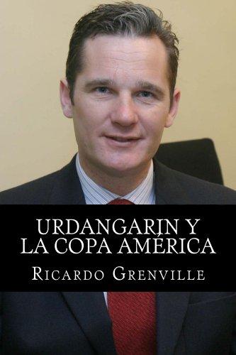 Descargar Libro Urdangarin Y La Copa América Ricardo Grenville