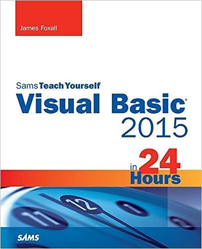 Visual Basic 2015 in 24 Hours, Sams Teach Yourself: James