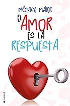 El Amor Es La Respuesta (el Amor… Nº 2) (spanish Edition)