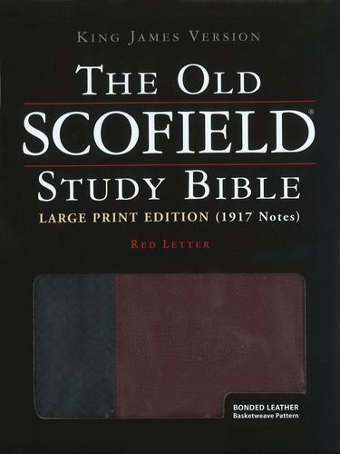 - The Old Scofield® Study Bible, KJV, Large Print Edition (Black/Burgundy Basketweave)