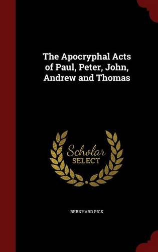 The Apocryphal Acts of Paul, Peter, John, Andrew and Thomas