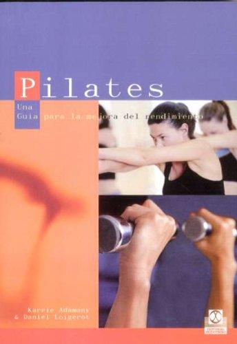 Descargar Libro Pilates. Una Guía Para La Mejora Del Rendimiento Karrie Adamany
