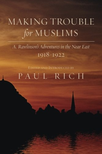 Making Trouble for Muslims: A. Rawlinson