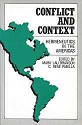 Conflict and context: Hermeneutics in the Americas : a report on the Context and Hermeneutics in the Americas Conference