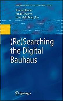 (Re)Searching the Digital Bauhaus (Human–Computer Interaction Series)