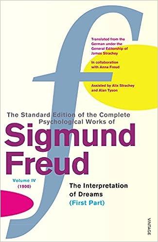 Complete Psychological Works of Sigmund Freud, Vol 4, Part 1: The Interpretation of Dreams,