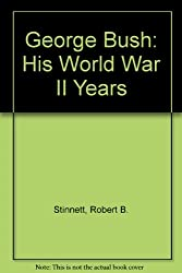 George Bush: His World War II Years