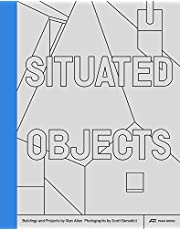 Situated Objects: Buildings and Projects by Stan Allen, Photographs by Scott Benedict