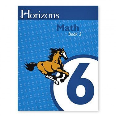 Horizons Mathematics, Grade 6: Student Workbook, Book 2