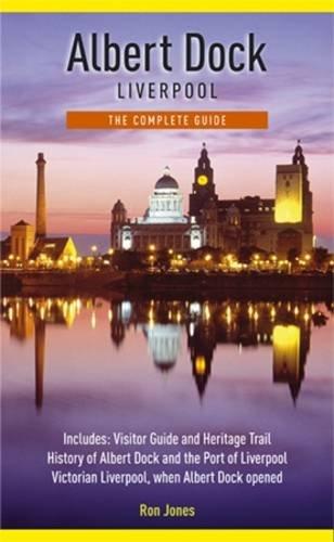 Albert Dock Liverpool: The Complete Guide: Amazon.es: Jones ...