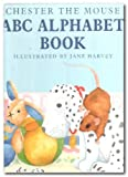 img - for Chester the Mouse A.B.C. Alphabet Book (Chester & Max Library) book / textbook / text book