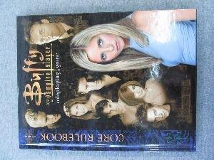 Buffy The Vampire Slayer Rpg - Buffy the Vampire Slayer Corebook *OP (Buffy the Vampire Slayer Core Rulebooks)